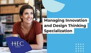 Managing Innovation And Design Thinking Specialization